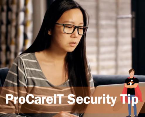 ProCareIT Security Tip Unwanted Vacation Souvenir