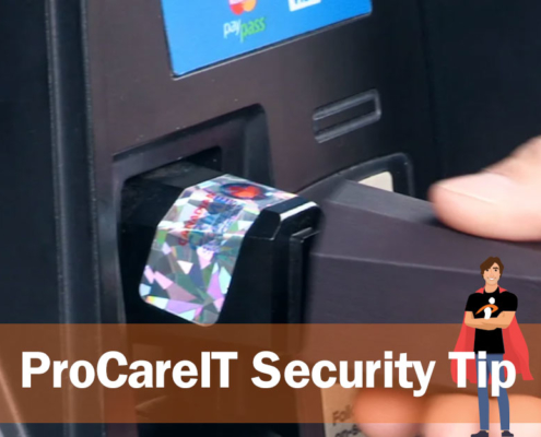 Procare IT - Security Tip - Credit Card Skimming