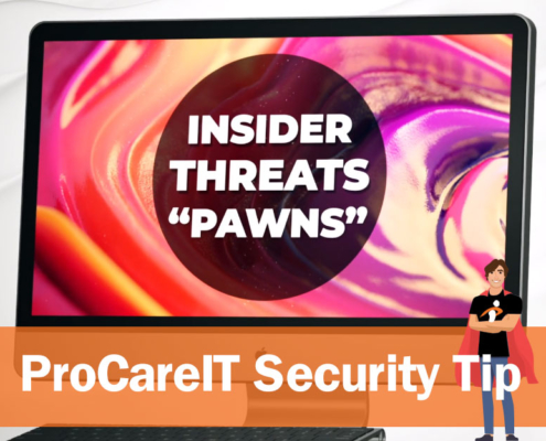 Procare IT Security Tip - Insider Threats Pawns