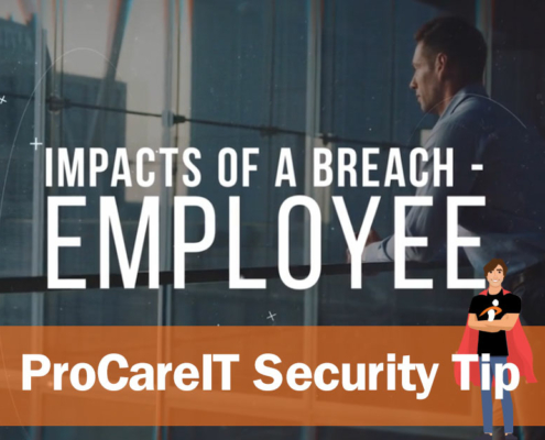 Security Tip Impacts of a breach employee
